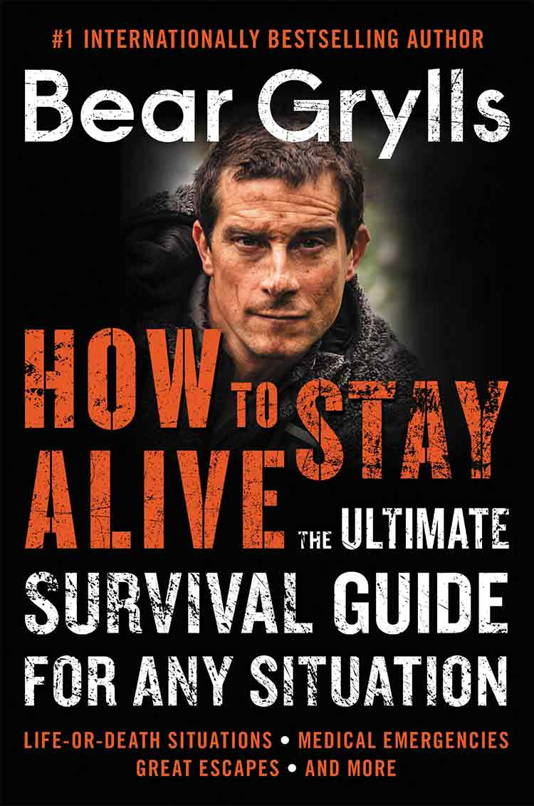 how to stay alive bear grylls